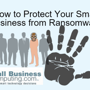 How to Protect Your Small Business from Ransomware
